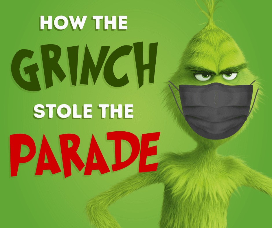 Grinch Stole the Parade